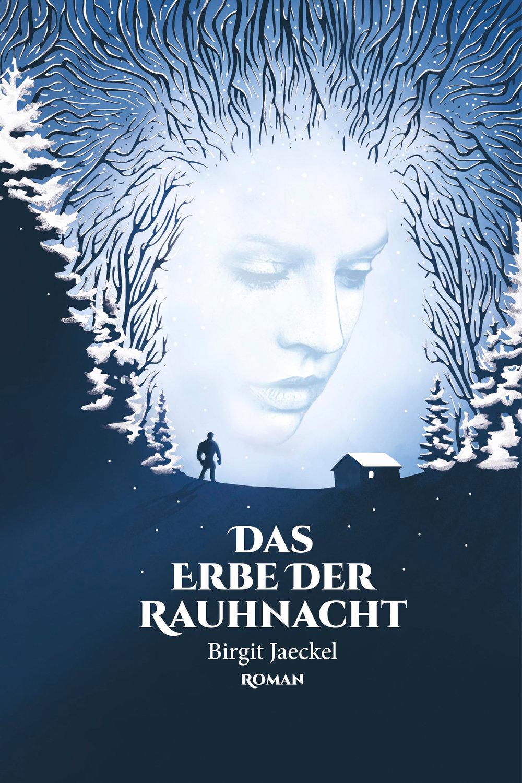 Jaeckel_Birgit_Das-Erbe-der-Raunacht_Phantastik-Autoren-Netzwerk.jpg