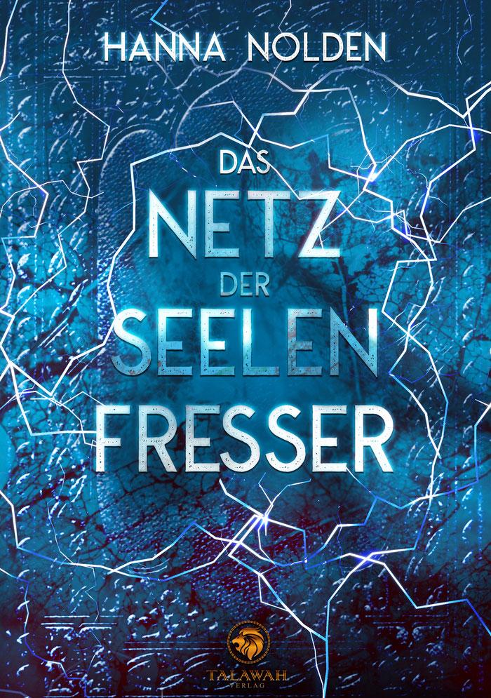 Nolden_Hanna_Das_Netz_der_Seelenfresser_Phantastik-Autoren-Netzwerk.jpg