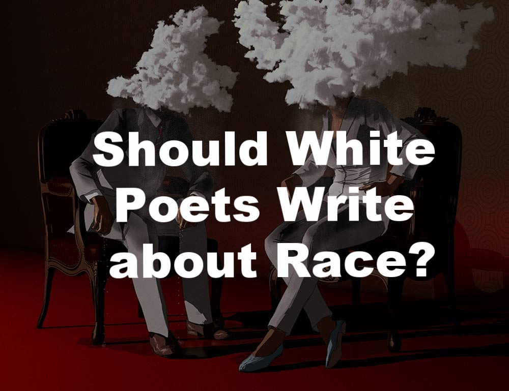 Should White Poets Write about Race?