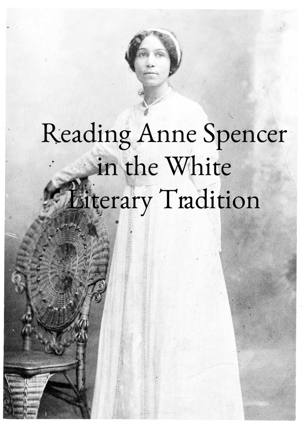 Reading Anne Spencer