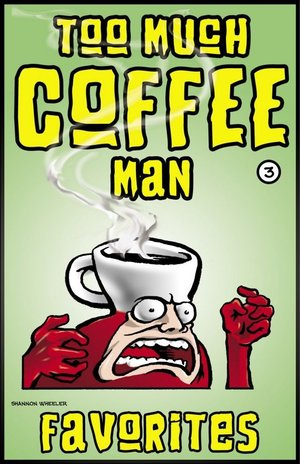 https://www.comixology.com/Too-Much-Coffee-Man-Favorites-3/digital-comic/44770?ref=Y29taWMvdmlldy9kZXNrdG9wL3NsaWRlckxpc3Qvc2VyaWVz