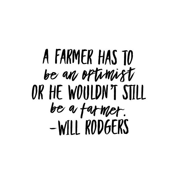 Especially in the dairy industry. Never forget that markets ebb and flow. In the good times save for the hard times, because, there will always be hard times. And in the hard times be optimistic about the good times, staying away from rash decisions, because there will always be good times.
