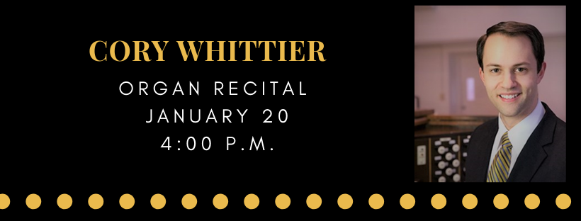 Organ recital - Cory WhittierJanuary 20, 4:00 PMFree and open to the public