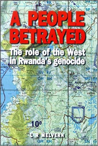 A People Betrayed: The Role of the West in Rwanda's Genocide     by Linda Melvern