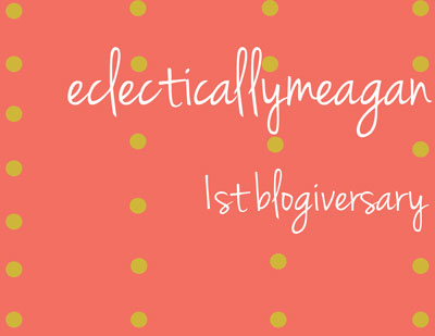 1st blogiversary for eclecticallymeagan