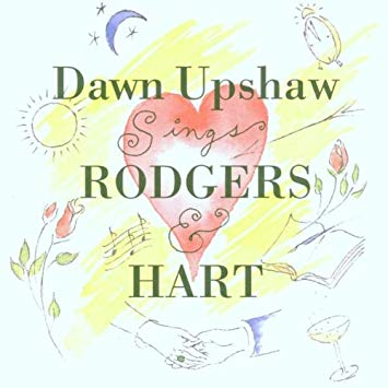 Dawn Upshaw: Rodgers & Hart