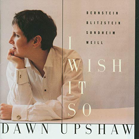 Dawn Upshaw: I Wish It So