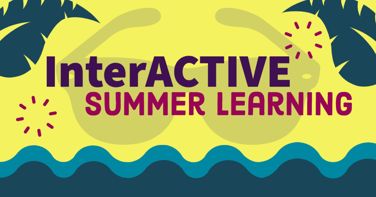 InterACTIVE Summer Learning — @TheMerrillsEDU
