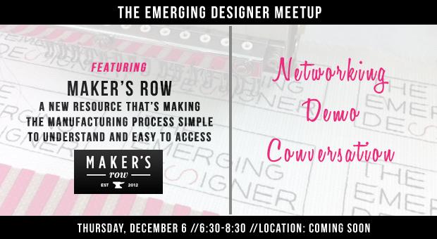 The Emerging Designer Maker's Row Meetup