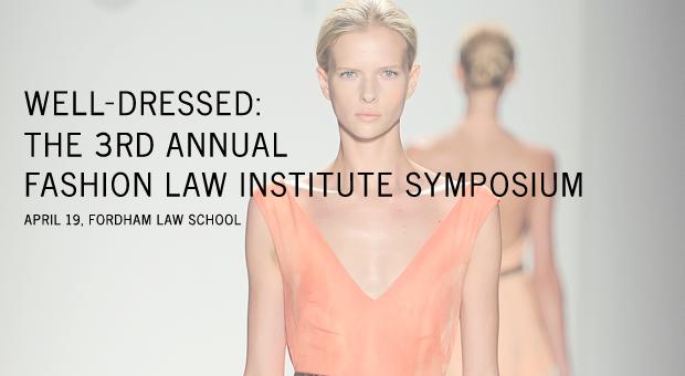 Fashion Law Institute Symposium
