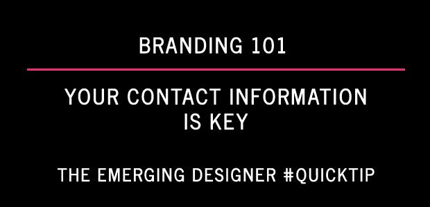 Emerging designer branding tip