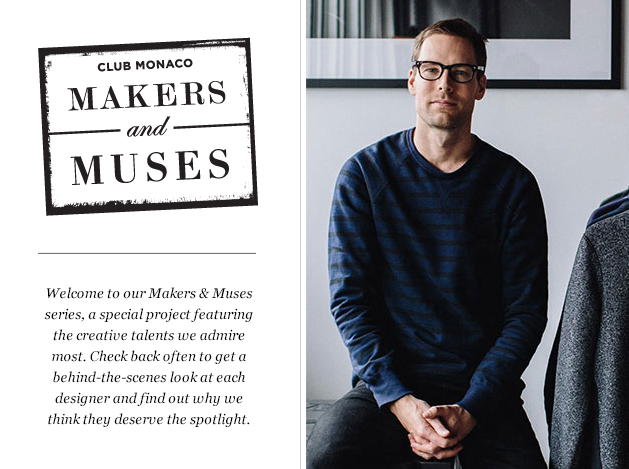 Club Monaco Makers and Muses