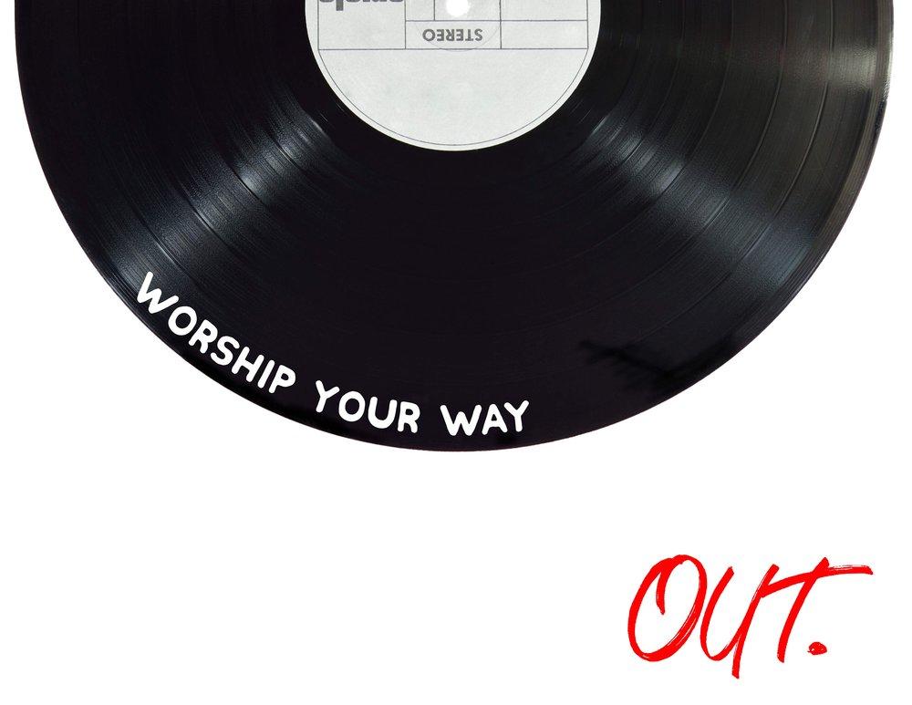 Worship Way Out.jpg