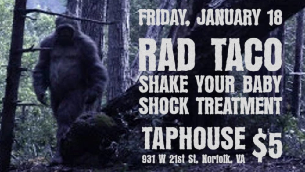 Rad Taco, Shake Your Baby and Shock Treatment