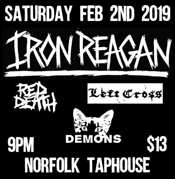 Iron Reagan, Red Death, Left Cross, & Demons
