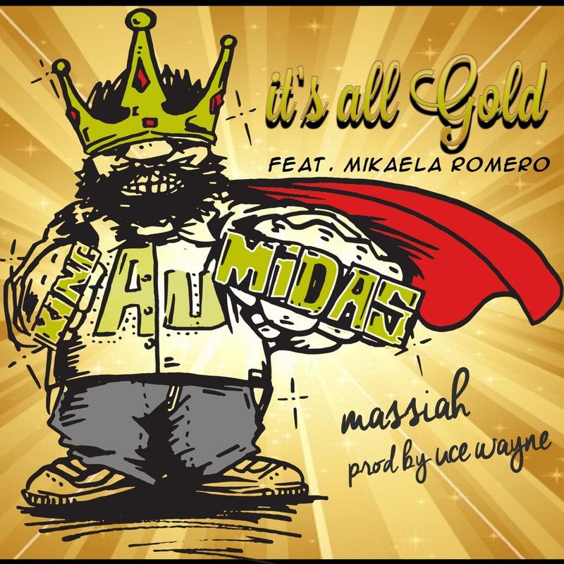 IT'S ALL GOLD - Single from Massiah & Uce Wayne ft. Mikaela Romero.iTunesSoundCloudSpotify