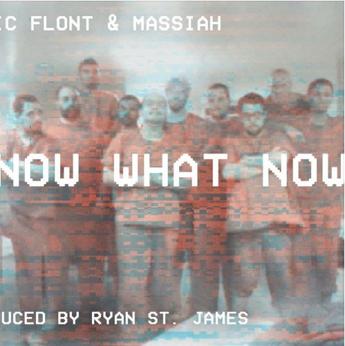 Now What Now - Single from Mic Flont & MassiahBandCampiTunesSoundCloudSpotify