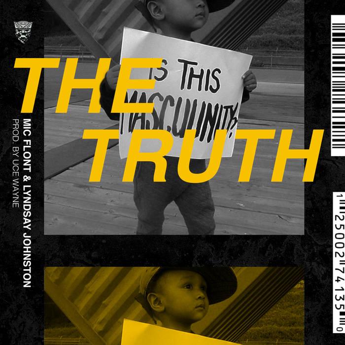 The Truth - Mic Flont ft. Lyndsay Johnston, Prod. Uce WayneBandCampiTunesSoundCloudSpotify
