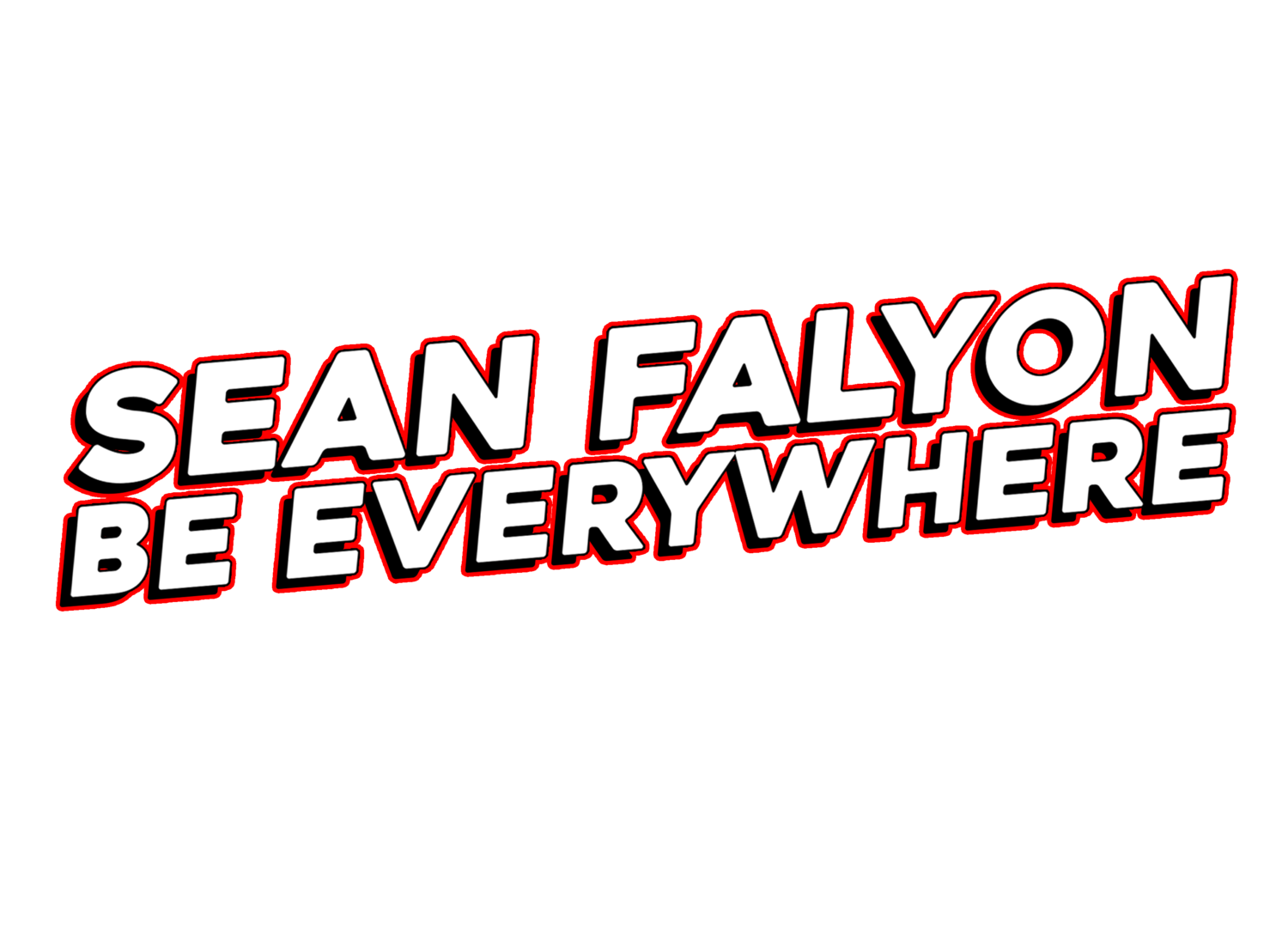 SEAN FALYON BE EVERYWHERE