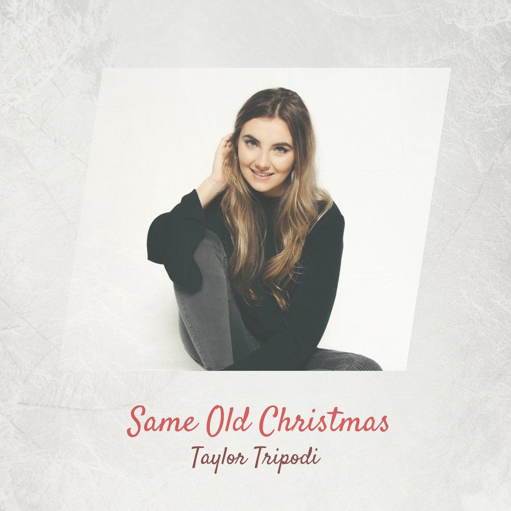 Same Old Christmas by Taylor Tripodi