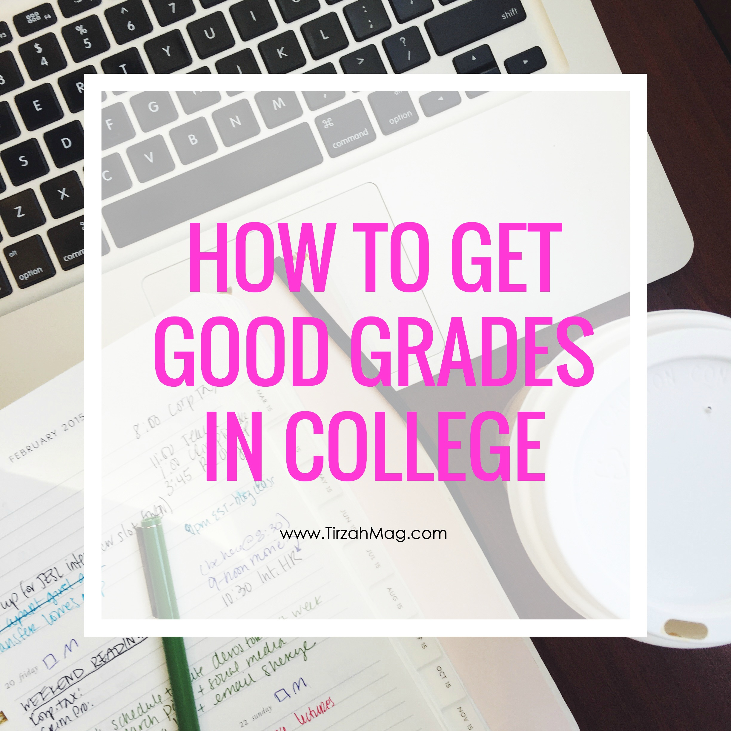 A law student shares her tried and true tips on creating successful study habits and getting good grades in college
