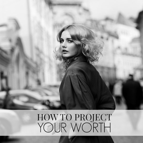 How to project your worth