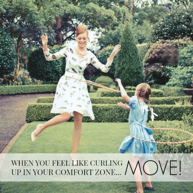 Life begins outside your comfort zone