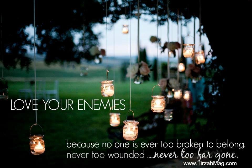 Loving Your Enemies - Tirzah Magazine