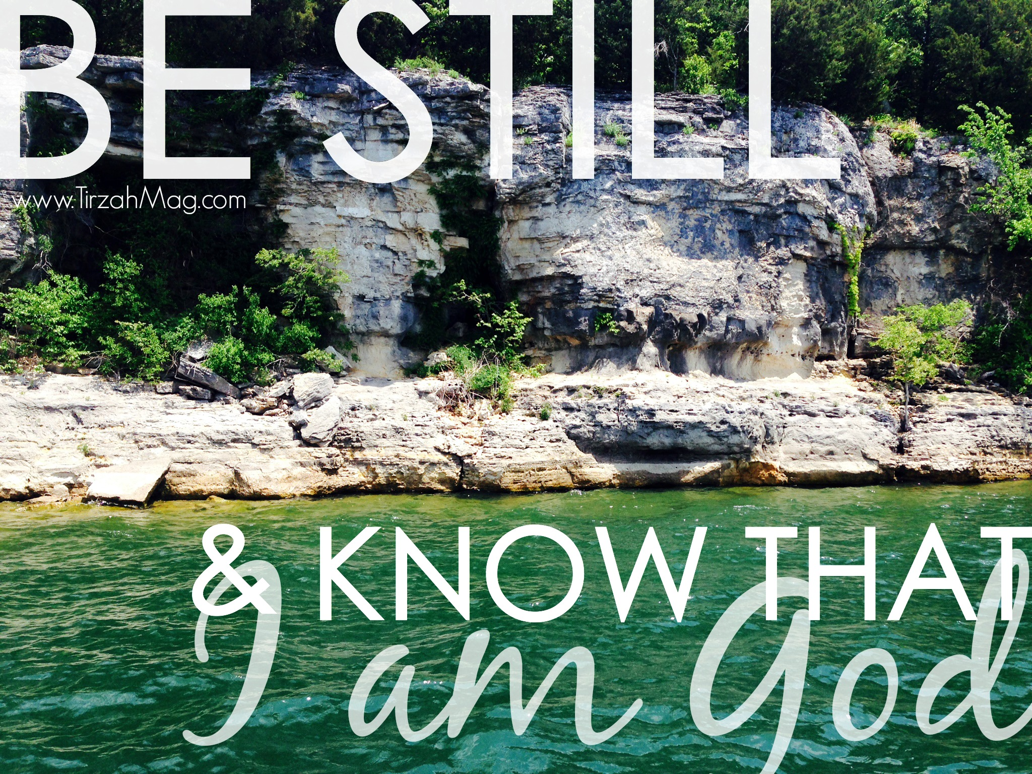 Be still and know that I am God - Tirzah Magazine