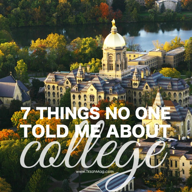 7 Things No One Ever Told Me About College - Tirzah Magazine