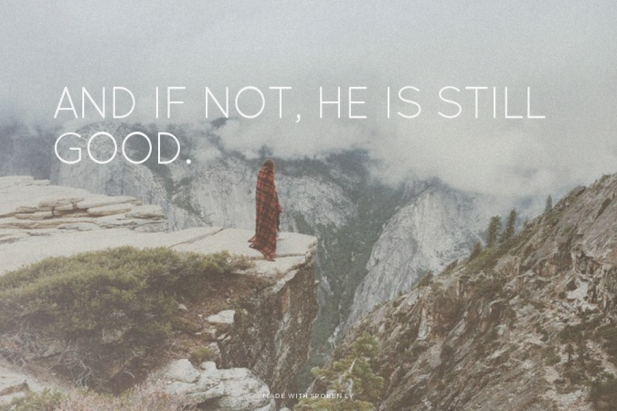 And If Not ,Is He Still Good? via Tirzah Magazine