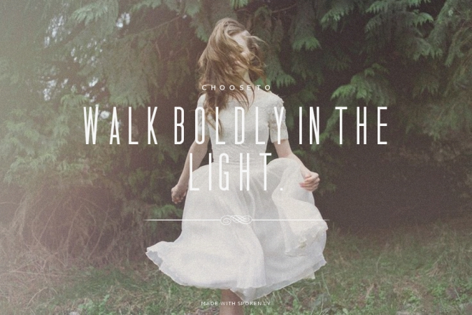 Walk Boldly in the Light via Tirzah Magazine