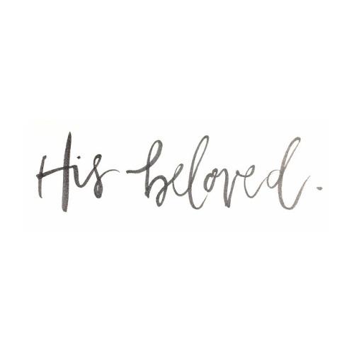 His Beloved.
