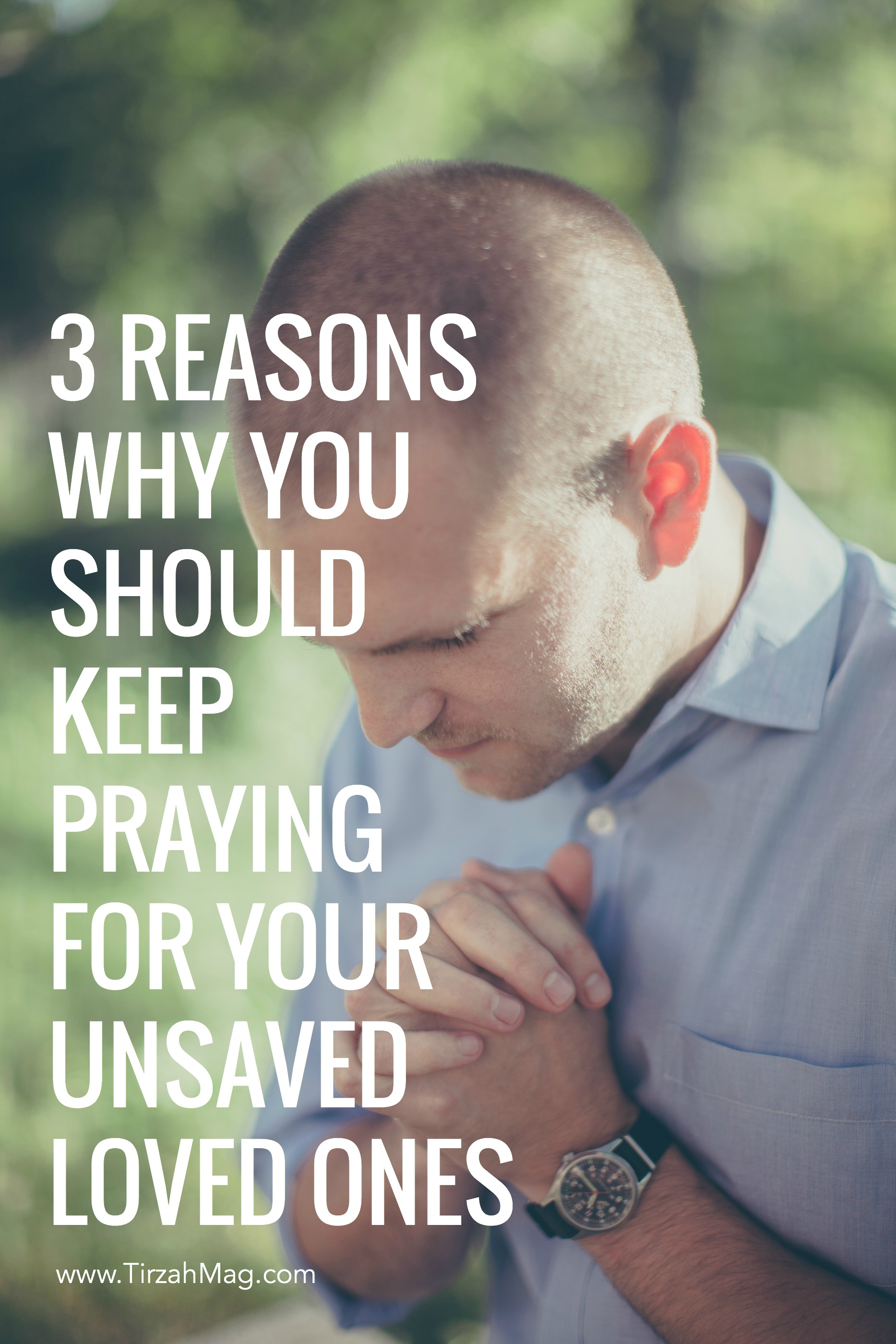 Praying for your unsaved loved ones