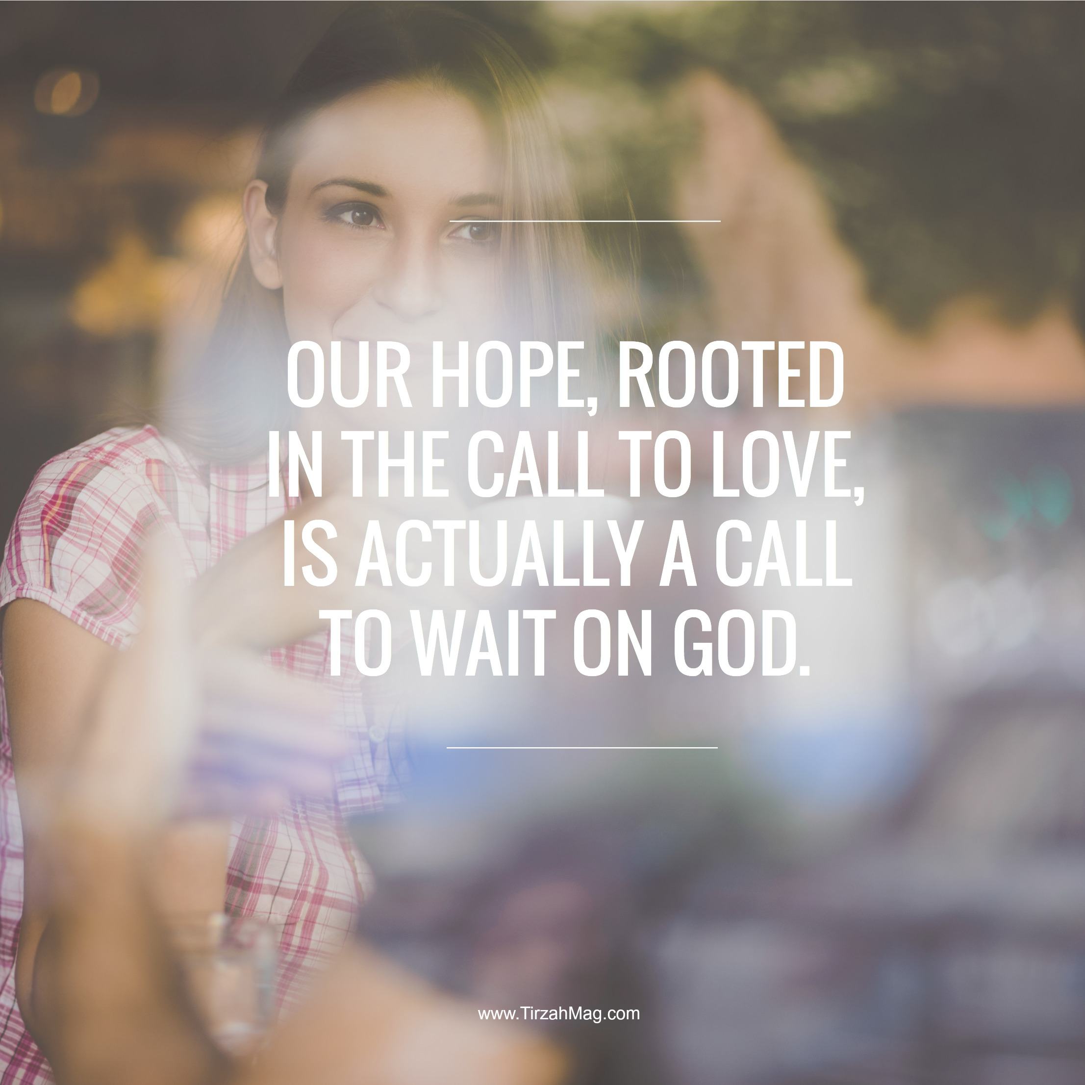 To wait for God is to hope in Him, and the longer we wait, the more we hope and are strengthened by the Holy Spirit
