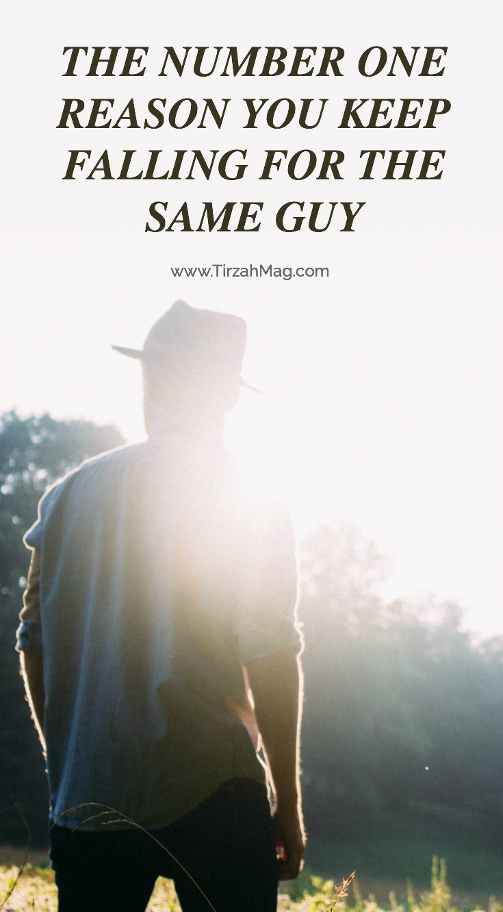 Why You Keep Falling for the Same Guy
