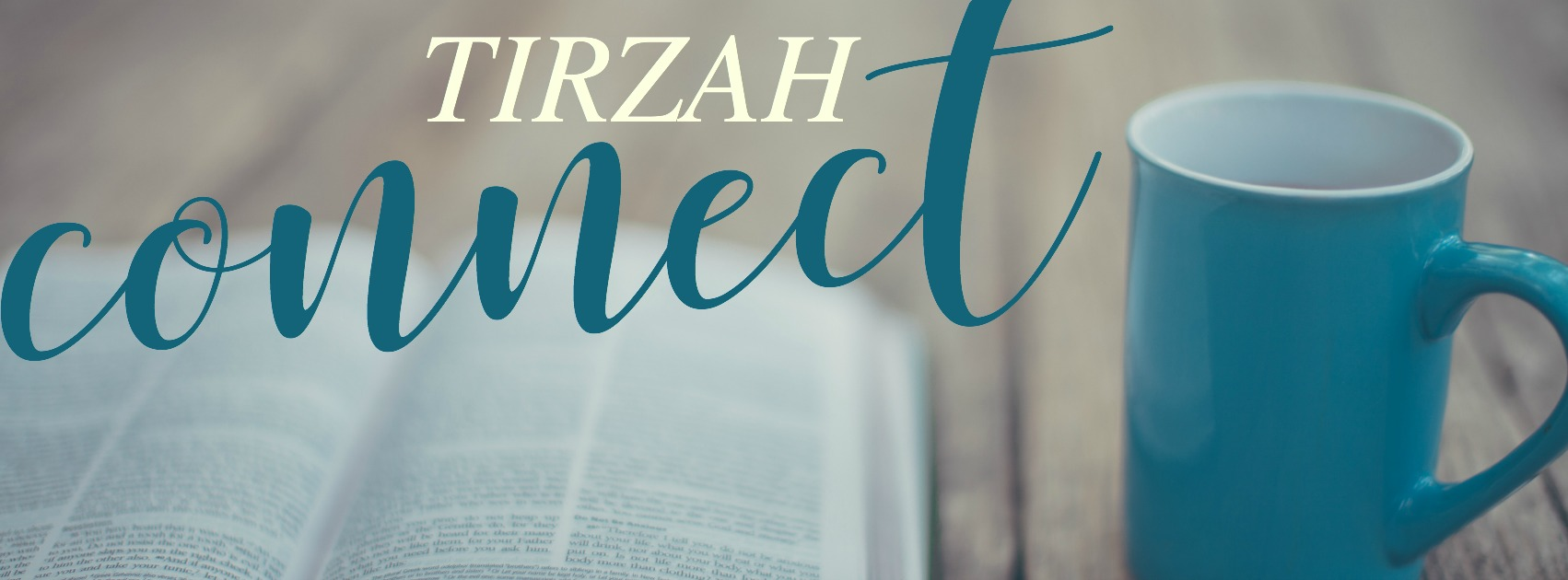 Tirzah Connect