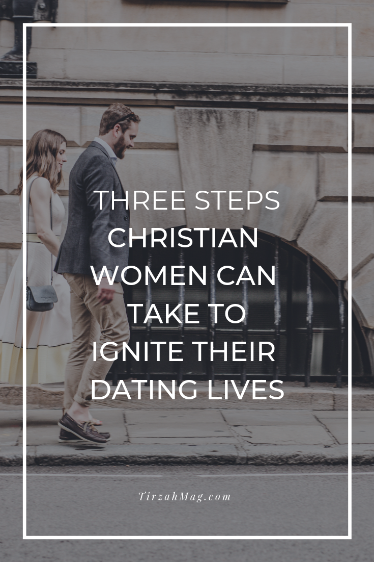Three steps Christian women can take to ignite their dating lives.png