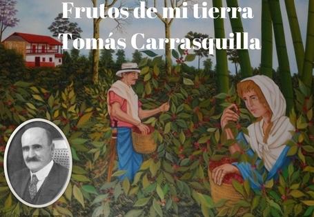 frutos de mi tierra - La primera novela del escritor colombiano Tomás Carrasquilla que marcó un hito en la literatura, no solo antioqueña, sino de todo el país.