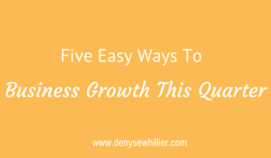 Five Easy Ways To Business Growth This Quarter