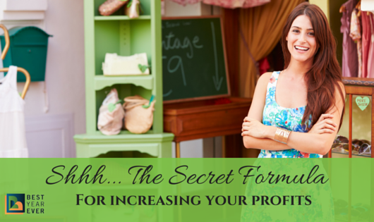 Shhh... The Secret Formula For Increasing Your Profits