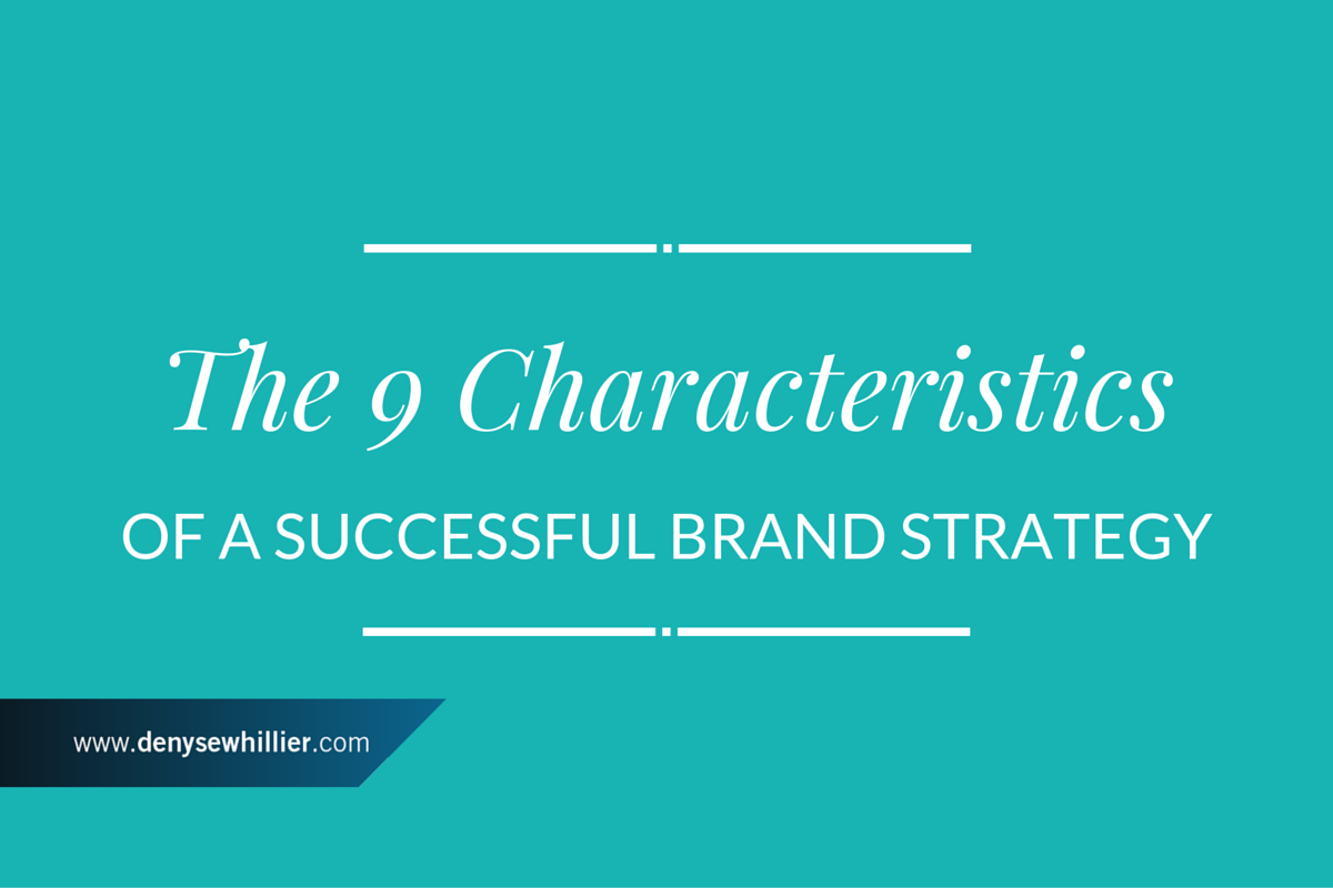 9 Characteristics Of A Successful Brand Strategy