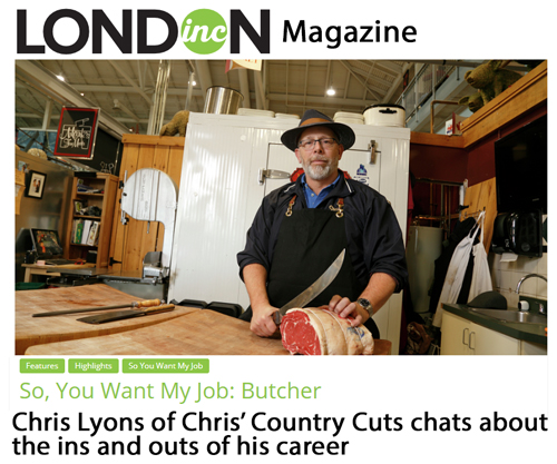 London Inc magazine article with Chris Lyons, Chris country cuts london ontario, so you want to be a butcher
