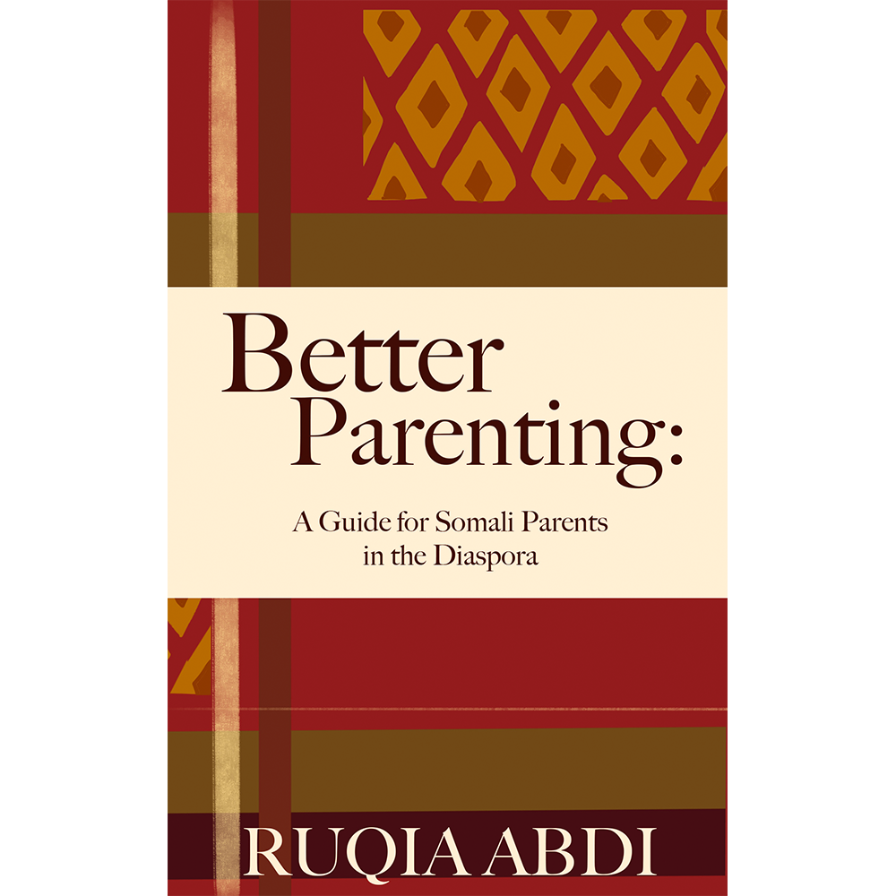 About The book - Author Ruqia Abdi writes from a place of experience and understanding about a wide variety of topics for Somali parents in her new book Better Parenting.