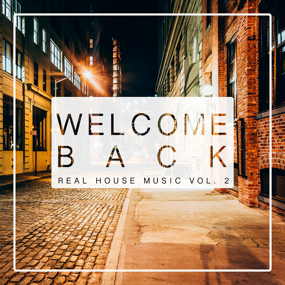 Welcome Back Real House Music, Vol. 2-1000x1000.png