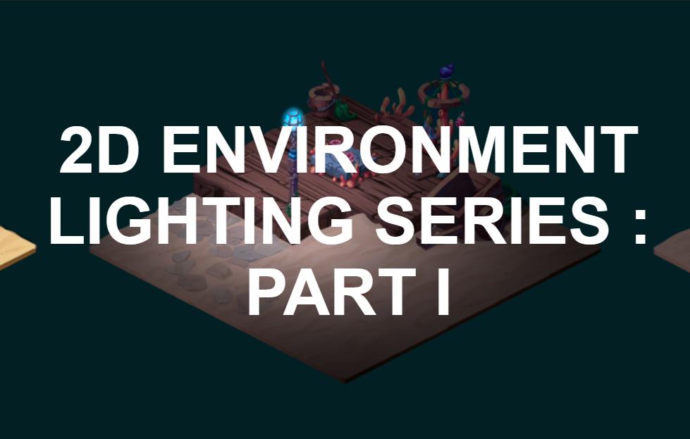 Isometric Environment Lighting : Part I — Real One Digital