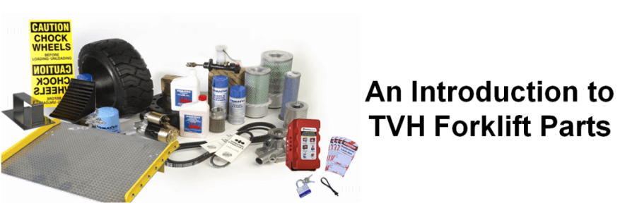 An Introduction to TVH Forklift Parts