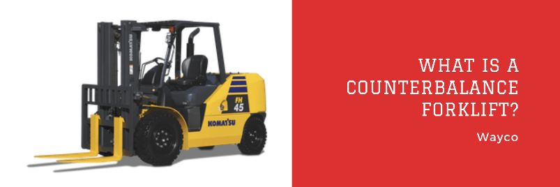 What is a Counterbalance Forklift.png
