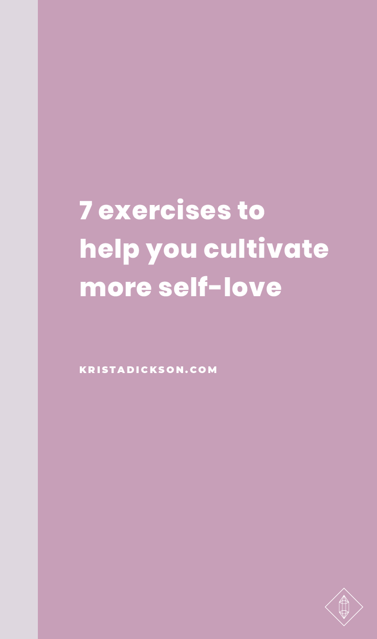 7 exercises to cultivate more self-love.png