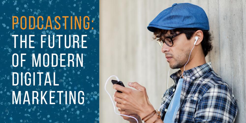 podcasting future of digital marketing